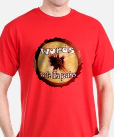 Chuck - Words taste like peaches T-Shirt