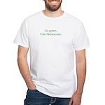 Go green. Vote Democratic. White T-Shirt