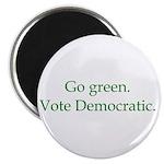 Go green. Vote Democratic. Magnet