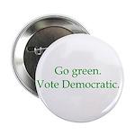 Go green. Vote Democratic. 2.25