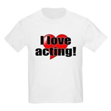 """ThMisc """"I Love Acting"""" T-Shirt"""