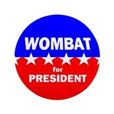 "Wombat for President 3.5"" Button"