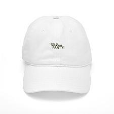 I Like to Rock the Party Baseball Cap