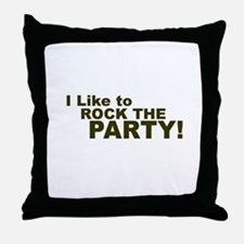 I Like to Rock the Party Throw Pillow