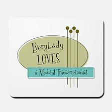 Everybody Loves a Medical Transcriptionist Mousepa