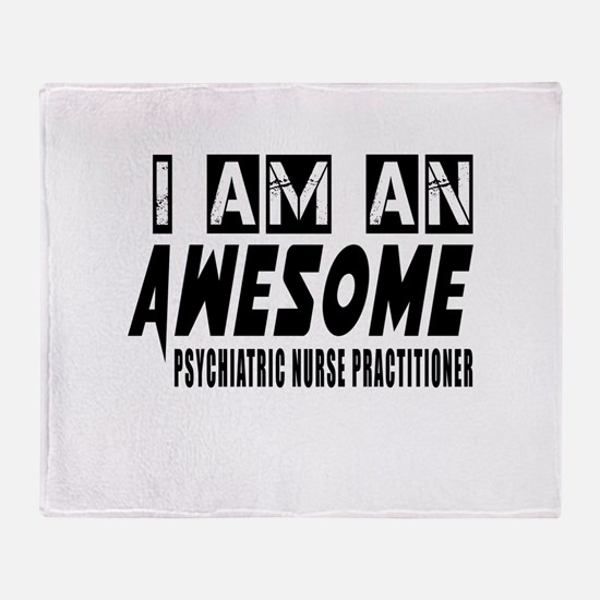 I Am PSYCHIATRIC NURSE Throw Blanket