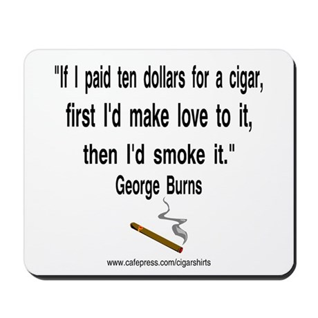 George Burns Cigar Quote 2 Mousepad
