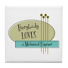 Everybody Loves a Mechanical Engineer Tile Coaster