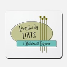 Everybody Loves a Mechanical Engineer Mousepad