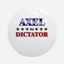 AXEL for dictator Ornament (Round)
