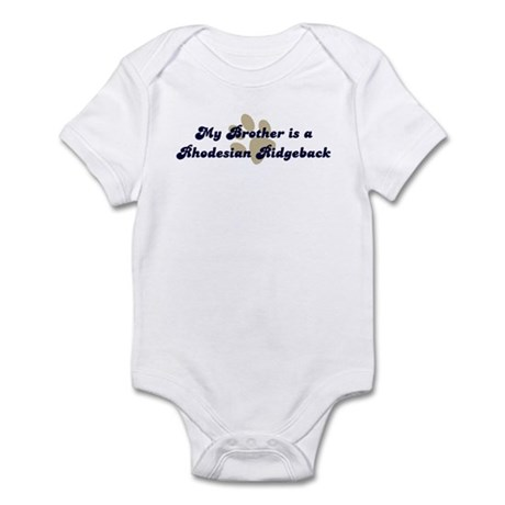 My Brother is a Rhodesian Rid Infant Bodysuit