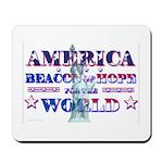 America, Beacon of Hope Mousepad