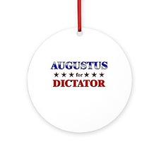 AUGUSTUS for dictator Ornament (Round)