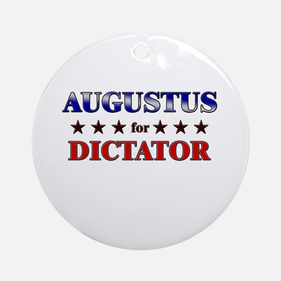 AUGUSTUS for dictator Ornament (Round)
