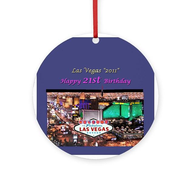 Las Vegas 21st Birthday Ornament (Rnd) By Arrivelasvegas