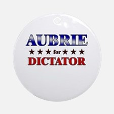 AUBRIE for dictator Ornament (Round)