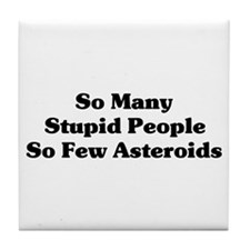 Stupid People Tile Coaster