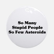 Stupid People Ornament (Round)