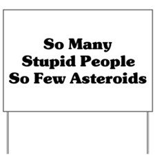 Stupid People Yard Sign