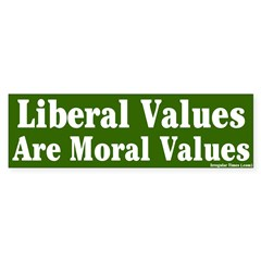 Liberal Moral Values Bumper Bumper Sticker