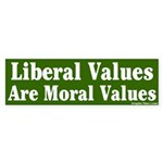 Liberal Moral Values Bumper Sticker
