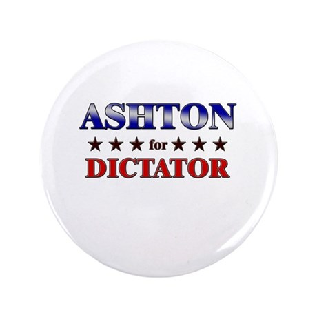 "ASHTON for dictator 3.5"" Button"