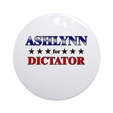 ASHLYNN for dictator Ornament (Round)
