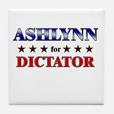 ASHLYNN for dictator Tile Coaster