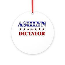 ASHLYN for dictator Ornament (Round)