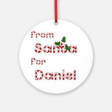From Santa For Daniel Ornament (Round)