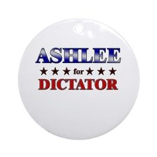 ASHLEE for dictator Ornament (Round)
