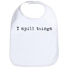 I Spill Things Bib