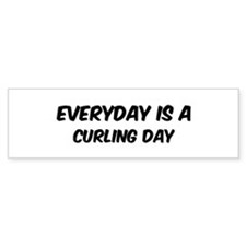Curling everyday Bumper Bumper Sticker