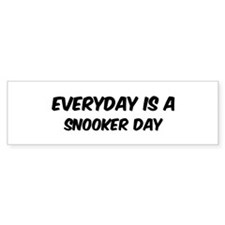 Snooker everyday Bumper Bumper Sticker