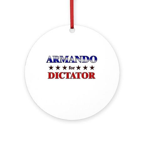 ARMANDO for dictator Ornament (Round)