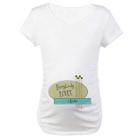 Everybody Loves a Knitter Maternity T-Shirt