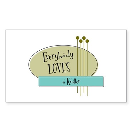 Everybody Loves a Knitter Rectangle Sticker