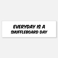 Shuffleboard everyday Bumper Bumper Bumper Sticker