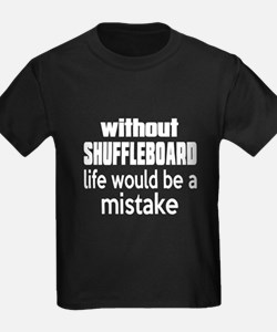Without Shuffleboard Life Would T