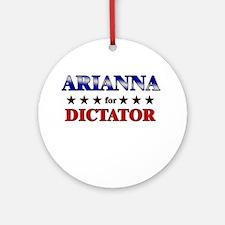 ARIANNA for dictator Ornament (Round)