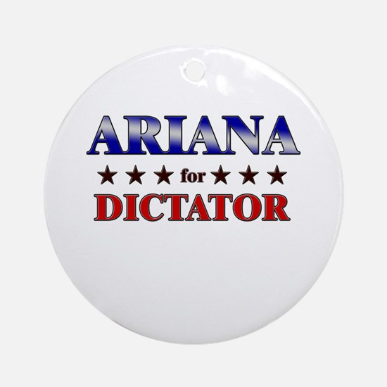 ARIANA for dictator Ornament (Round)