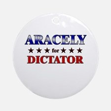 ARACELY for dictator Ornament (Round)
