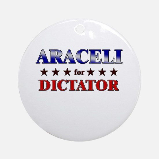 ARACELI for dictator Ornament (Round)
