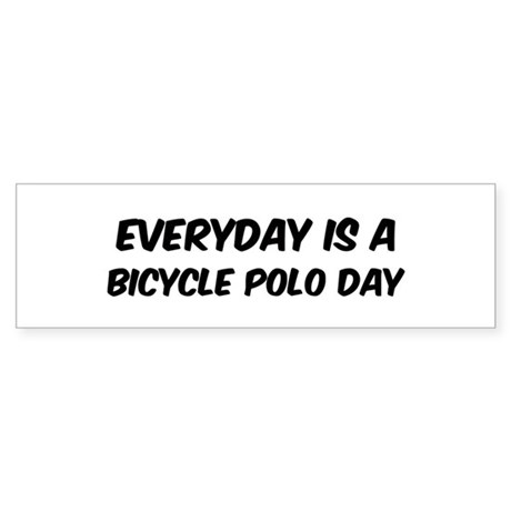 Bicycle Polo everyday Bumper Sticker