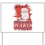 Gil T. on WAKO Yard Sign