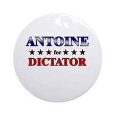 ANTOINE for dictator Ornament (Round)
