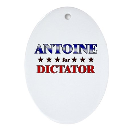 ANTOINE for dictator Oval Ornament