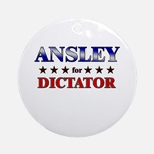 ANSLEY for dictator Ornament (Round)