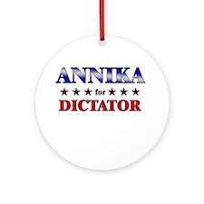 ANNIKA for dictator Ornament (Round)