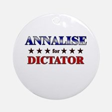 ANNALISE for dictator Ornament (Round)